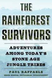 Rainforest Survivors - Adventures Among Today's Stone Age Jungle Tribes (ISBN: 9781510737112)