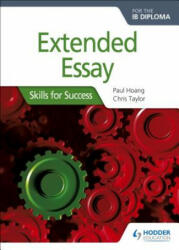 Extended Essay for the IB Diploma: Skills for Success - Skills for Success (ISBN: 9781510415126)