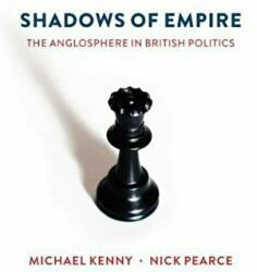 Shadows of Empire - The Anglosphere in British Politics (ISBN: 9781509516612)