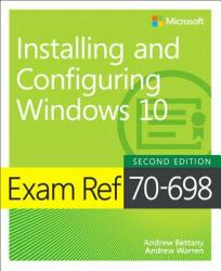 Exam Ref 70-698 Installing and Configuring Windows 10 (ISBN: 9781509307845)