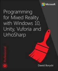 Programming for Mixed Reality with Windows 10, Unity, Vuforia and UrhoSharp (ISBN: 9781509306879)