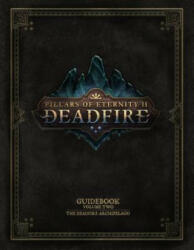 Pillars Of Eternity Guidebook: Volume Two - Obsidian Entertainment (ISBN: 9781506706764)