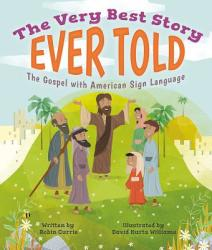 The Very Best Story Ever Told: The Gospel with American Sign Language (ISBN: 9781506438115)