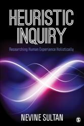 Heuristic Inquiry - Researching Human Experience Holistically (ISBN: 9781506355481)