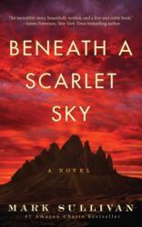 Beneath a Scarlet Sky - A Novel (ISBN: 9781503902374)