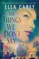 Things We Don't Say - A Novel (ISBN: 9781503902183)