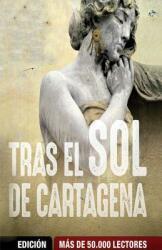 Tras el sol de Cartagena (ISBN: 9781503900486)