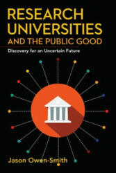 Research Universities and the Public Good: Discovery for an Uncertain Future (ISBN: 9781503601949)