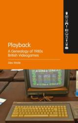 Playback - A Genealogy of 1980s British Videogames (ISBN: 9781501341847)