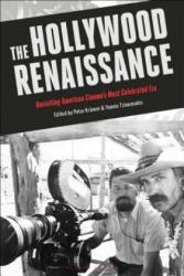 The Hollywood Renaissance: Revisiting American Cinema's Most Celebrated Era - Yannis Tzioumakis, Peter Kramer (ISBN: 9781501337888)