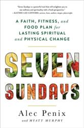 Seven Sundays - A Faith, Fitness, and Food Plan for Lasting Spiritual and Physical Change (ISBN: 9781501189852)