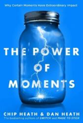 The Power of Moments - Dan Heath, Chip Heath (ISBN: 9781501179488)