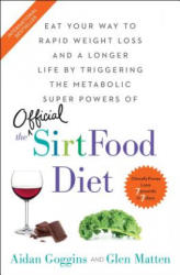 The Sirtfood Diet - Aidan Goggins, Glen Matten (ISBN: 9781501163791)