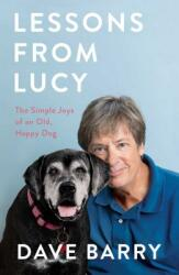 Lessons From Lucy - The Simple Joys of an Old, Happy Dog (ISBN: 9781501161155)