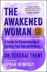 The Awakened Woman: A Guide for Remembering & Igniting Your Sacred Dreams (ISBN: 9781501145674)