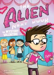 The Alien Next Door: The Mystery Valentine (ISBN: 9781499807264)