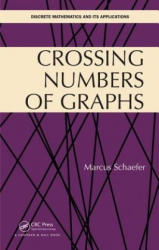 Crossing Numbers of Graphs - Schaefer, Marcus (ISBN: 9781498750493)