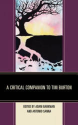 Critical Companion to Tim Burton - Adam Barkman, Antonio Sanna (ISBN: 9781498552721)