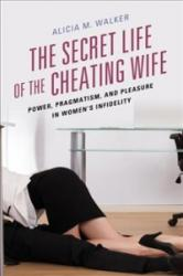 Secret Life of the Cheating Wife (ISBN: 9781498544603)