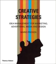 Creative Strategies - Idea Management for Marketing, Advertising, Media and Design (ISBN: 9780500515402)
