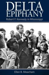 Delta Epiphany - Robert F. Kennedy in Mississippi (ISBN: 9781496817457)