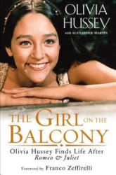Girl on the Balcony - Olivia Hussey Finds Life after Romeo and Juliet (ISBN: 9781496717078)
