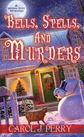 Bells, Spells, and Murders (ISBN: 9781496714589)