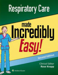 Respiratory Care Made Incredibly Easy - Knapp, Rose, DNP, RN, APRN-BC (ISBN: 9781496397898)