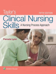 Taylor's Clinical Nursing Skills: A Nursing Process Approach (ISBN: 9781496384881)