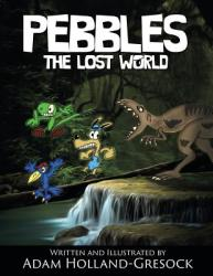 Pebbles: The Lost World (ISBN: 9781495813337)