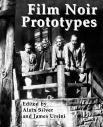 Film Noir Prototypes - Origins of the Movement (ISBN: 9781495092749)