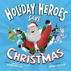 Holiday Heroes Save Christmas (ISBN: 9781492669708)