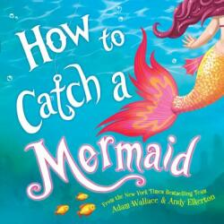 How to Catch a Mermaid (ISBN: 9781492662471)