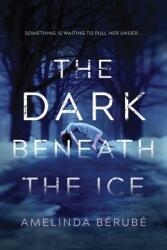 Dark Beneath the Ice (ISBN: 9781492657071)