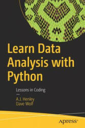 Learn Data Analysis with Python - Lessons in Coding (ISBN: 9781484234853)