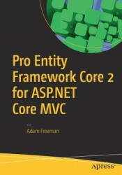 Pro Entity Framework Core 2 for ASP. NET Core MVC (ISBN: 9781484234341)