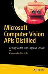 Microsoft Computer Vision APIs Distilled (ISBN: 9781484233412)