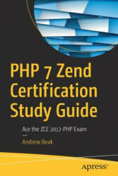 PHP 7 Zend Certification Study Guide (ISBN: 9781484232453)
