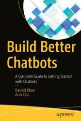 Build Better Chatbots - Rashid Khan, Anik Das (ISBN: 9781484231104)
