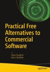 Practical Free Alternatives to Commercial Software (ISBN: 9781484230749)
