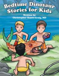 Bedtime Dinosaur Stories for Kids (ISBN: 9781480854192)