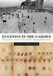 Eugenics in the Garden - Fabiola Lopez-Duran (ISBN: 9781477314951)