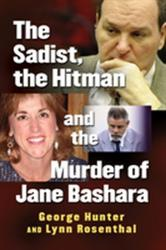 Sadist, the Hitman and the Murder of Jane Bashara (ISBN: 9781476672700)