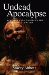 Undead Apocalypse - Vampires and Zombies in the 21st Century (ISBN: 9781474438377)