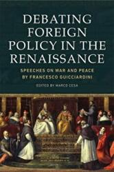 Debating Foreign Policy in the Renaissance - Marco Cesa (ISBN: 9781474437806)