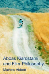 Abbas Kiarostami and Film-Philosophy - ABBOTT MATHEW (ISBN: 9781474432290)