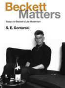 Beckett Matters - Essays on Beckett's Late Modernism (ISBN: 9781474431514)