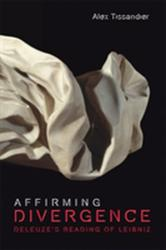Affirming Divergence - Deleuze's Reading of Leibniz (ISBN: 9781474417747)