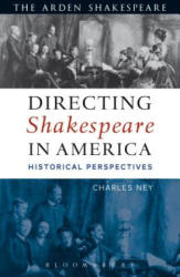 Directing Shakespeare in America: Historical Perspectives (ISBN: 9781474289696)