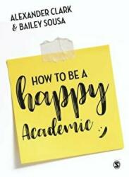 How to Be a Happy Academic (ISBN: 9781473978805)